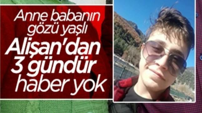 17 yaşındaki Alişan 3 gündür kayıp