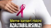 Meme kanserinde riski azaltmak mümkün! İşte 8 yöntemi