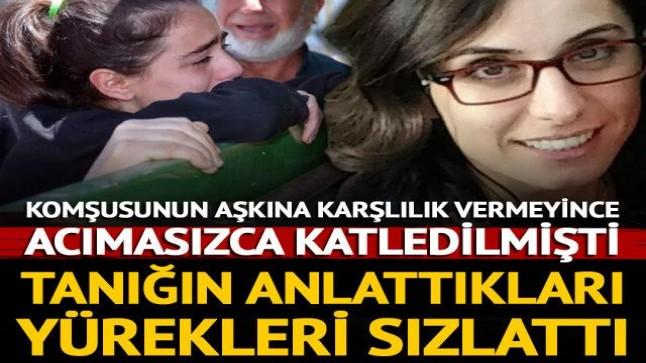 Ayşegül Aktürk davasında tanığın anlattıkları yürekleri sızlattı